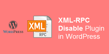 افزونه غیر فعال کردن XML-RPC در وردپرس